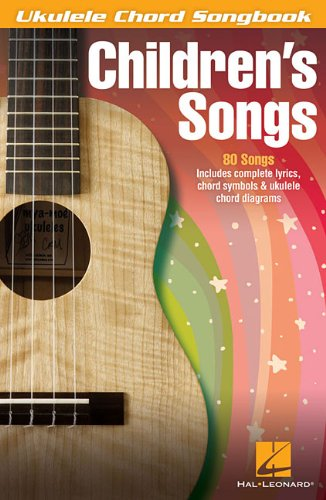 Chords Song Childrens (Children's Songs (Ukulele Chord Songbook))