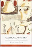 Are We Not There Yet? Travels in Nepal, North India, and Bhutan, Chuck Rosenthal, 0982354207