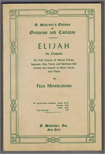 ?TXT? Elijah - An Oratorio For Full Chorus Of Mixed Voices And Piano; Vocal Score, Complete (G. Schirmer's Editions Of Oratorios And Cantatas). Select CLICK estan Barnett South Section venue power