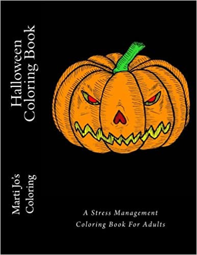 Halloween Coloring Book A Stress Management For Adults Marti Jos 9781517319533 Amazon Books