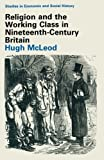 img - for Religion and the Working Class in Nineteenth-Century Britain (Studies in Economic and Social History) book / textbook / text book