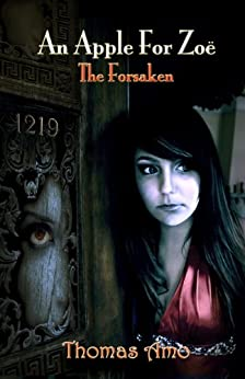 An Apple For Zoë (The Forsaken Book 1) by [Amo, Thomas]