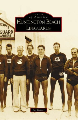 Huntington Beach Lifeguards (Images of America) by Brand: Arcadia Publishing