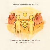 Durch Eis und Feuer (Mira sucht das Herz der Welt 1) | Christl Holz