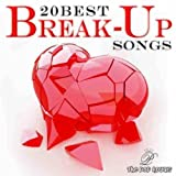 20 Best Break Up Songs