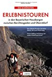 Die schönsten Erlebnistouren in den Bayerischen Hausbergen
