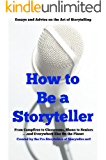 How to be a Storyteller: Essays and Advice on the Art of Storytelling