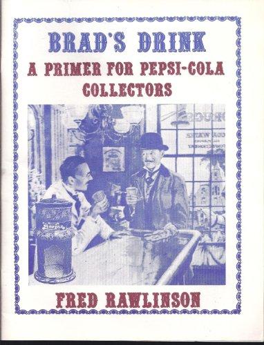 (Brad's Drink: A Primer For Pepsi-Cola)