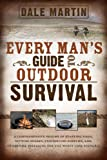 Every Man's Guide to Outdoor Survival, Dale Martin, 0882909770