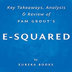 Key Takeaways, Analysis & Review of Pam Grout's E-Squared