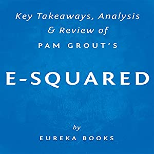 Key Takeaways, Analysis & Review of Pam Grout's E-Squared Audiobook