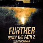 Further: Down the Path 2 (Volume 2) | Travis Mohrman