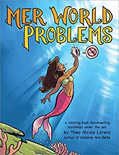 mer world problems a coloring book documenting hardships under the sea - Unicorns Are Jerks Coloring Book