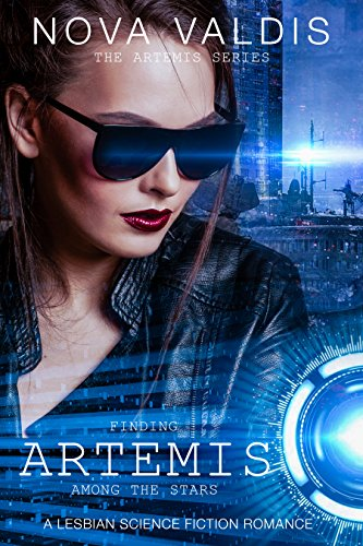 Finding Artemis Among the Stars: A Lesbian Science Fiction Romance (The Artemis Series Book 1)