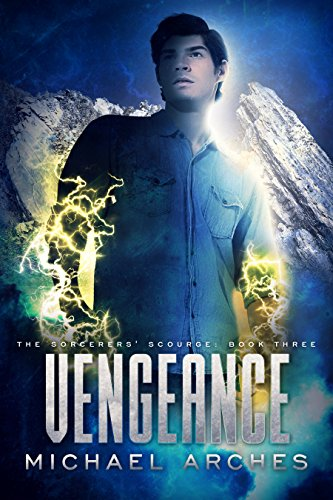 Vengeance (The Sorcerers' Scourge Series Book 3)