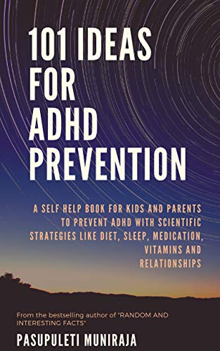 62a6a0d949e5 101 IDEAS FOR ADHD PREVENTION: A SELF HELP BOOK FOR KIDS AND PARENTS ...