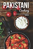 Pakistani Cooking: A Cookbook for Beginner's