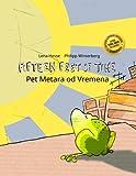 Fifteen Feet of Time/Pet Metara od Vremena: Children's Picture Book English-Bosnian (Bilingual Edition/Dual Language) (English and Bosnian Edition)