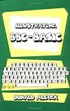 Illustrating BBC Basic, Donald G. Alcock, 052131495X
