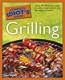 The Complete Idiot's Guide to Grilling
