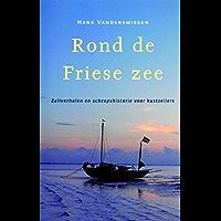 Rond de Friese Zee (Hollandia Dominicus Reisverhalen Book 5)