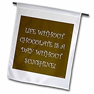 Sandy Mertens Chocolate Quotes - Life Without Chocolate in Chocolate Color - 18 x 27 inch Garden Flag (fl_6187_2)