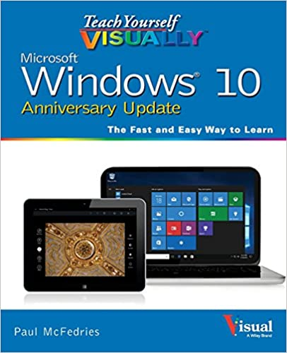 Teach Yourself Visually Windows 10 Anniversary Update