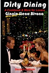 [Dirty Dining: A Cookbook and More for Lovers] [By: Bivona, Ginnie Siena] [August, 2012] Paperback