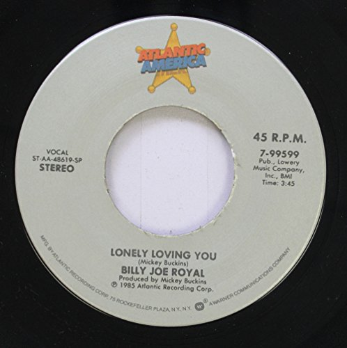 Billy Joe Royal 45 RPM Lonely Loving You / Burned Like A Rocket (Billy Joe Royal Burned Like A Rocket)