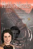 Heddy's Miracles - a True Story, Gloria Slater, 1475249136