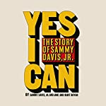 Yes I Can: The Story of Sammy Davis, Jr. | Sammy Davis Jr.,Jane Boyar,Burt Boyar