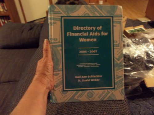 Directory of Financial Aids for Women 2005-2007: A List Of: Scholarships, Fellowships, Loans, Grants, Awards, And Internships Available Primarily Or Exclusively ... (Directory of Financial Aids for Wo