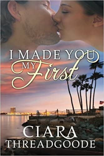 Book I Made You My First by Ciara Threadgoode (2013-04-12)