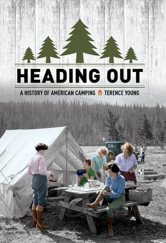 Heading Out: A History of American Camping