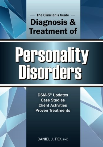 (The Clinician's Guide to the Diagnosis and Treatment of Personality Disorders)
