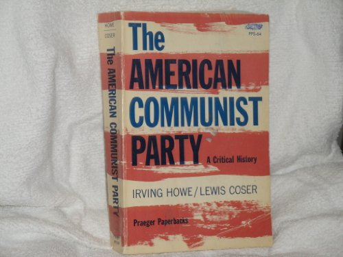The American Communist Party: A Critical History (Franklin D. Roosevelt and the Era of the New Deal)