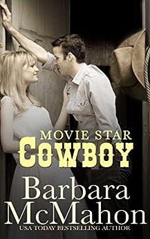 Movie Star Cowboy (Cowboy Hero Book 9) by [McMahon, Barbara]