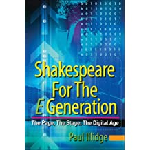 Shakespeare for the E Generation: The Page, the Stage, the Digital Age