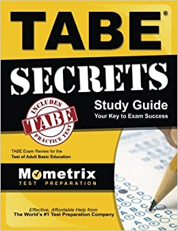 Tabe secrets study guide tabe exam review for the test of adult tabe secrets study guide tabe exam review for the test of adult basic education tabe exam secrets test prep team 9781610728850 amazon books fandeluxe Image collections