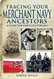 Tracing Your Merchant Navy Ancestors, Simon Wills, 1848846517