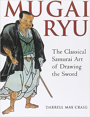 Mugai Ryu The Classical Samurai Art Of Drawing The Sword Amazonde