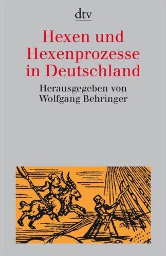 Hexen und Hexenprozesse in Deutschland (dtv Sachbuch)