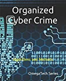 Organized Cyber Crime: Algorithms and Methods