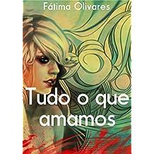 Tudo o que amamos (Portuguese Edition)