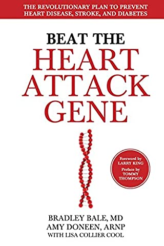 Beat the Heart Attack Gene: The Revolutionary Plan to Prevent Heart Disease, Stroke, and Diabetes (Lisa King)
