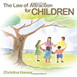 The Law of Attraction for Children, Christina Hanser, 1452009961