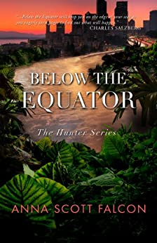 Below the Equator (The Hunter Series) by [Falcon, Anna Scott]