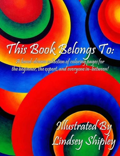 Download This Book Belongs To:: A collection of hand drawn coloring pages for beginners, experts, and everyone in between! pdf