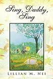 Sing, Daddy, Sing, Lillian M. Nei, 1436362318