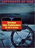 German Elite Pathfinders KG 100 in Action, Manfred Griehl, 1853674249